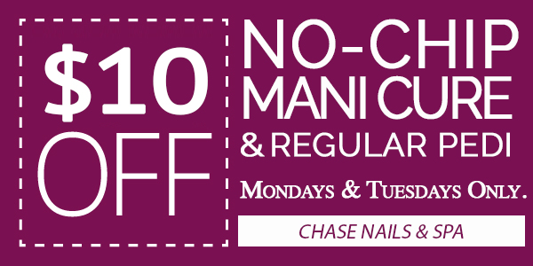 $10 OFF NO-CHIP MANICURE & REGULAR PEDI